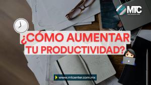 ¿Cómo ser más productivo?