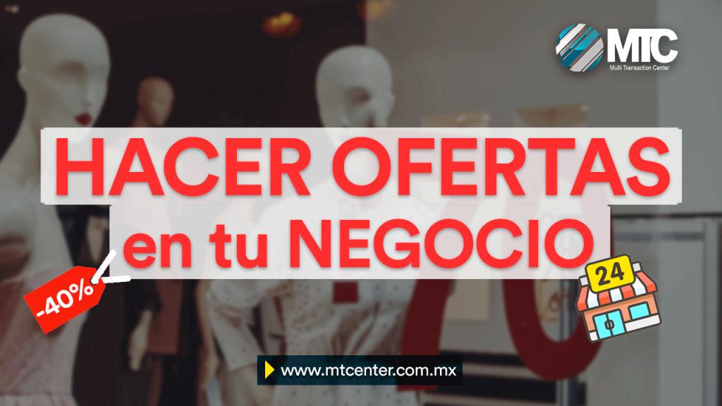 MTCenter ¿Cómo hacer ofertas en mi negocio?