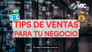 10 tips de ventas indispensables para tu negocio